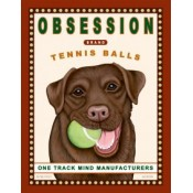 Dog Chocolate Lab Obsession 8x10 Art Print